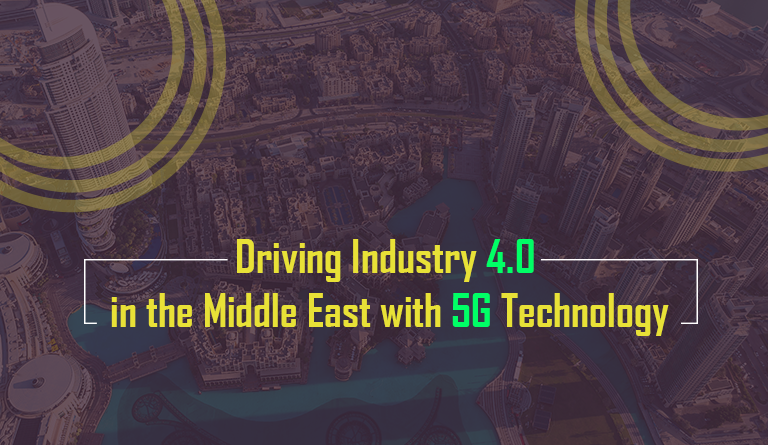 Driving Industry 4.0 in the Middle East with 5G Technology